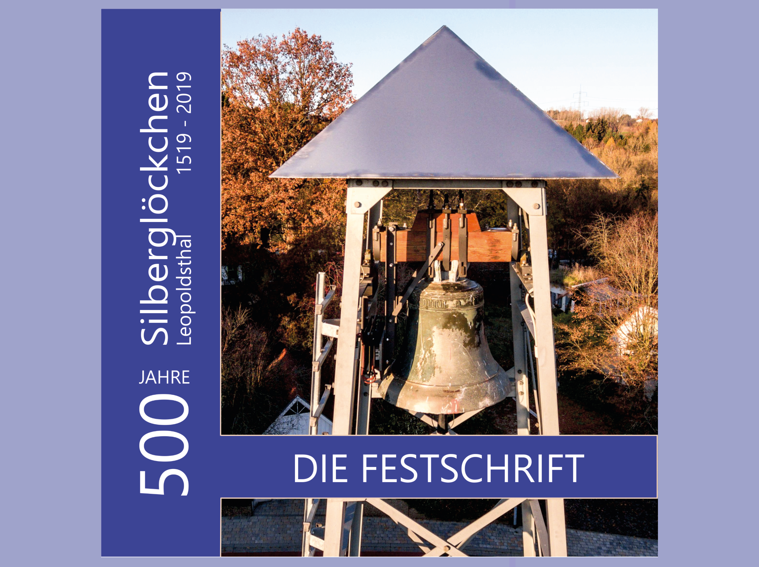 Die Festschrift: 500 Jahre Silberglöckchen Leopoldsthal