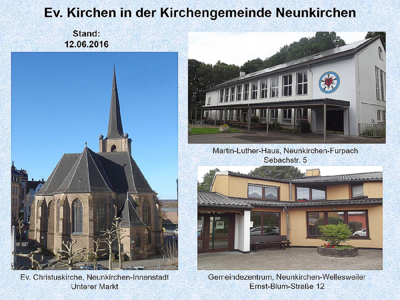 Christuskirche, Martin-Luther-Haus in Furpach und im Gemeindezentrum Wellesweiler (Fotos: H. - J. Strack)