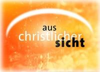 Aus Christlicher Sicht