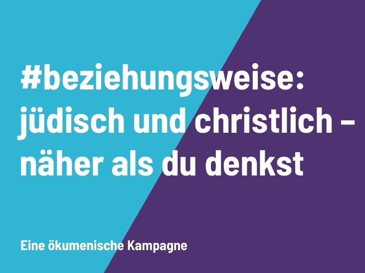 """Kampagne """"Jüdisch beziehungsweise christlich: Näher als du denkst?!"""" will Denkanstöße geben"""