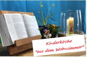 Kinderkirche aus dem Wohnzimmer - Ev. Kgm. Elversberg