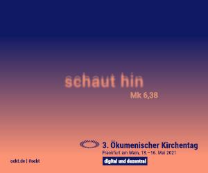 3. Ökumenischer Kirchentag 'schaut hin' (Mk 6,38)